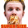 Super Size Me (2004)  – Full Length Documentary