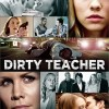 Dirty Teacher (2013) – Full Movie
