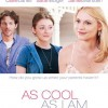 As Cool as I Am (2013) – Full Movie