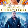 I'm in Love with a Church Girl (2013)  – Full Movie
