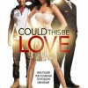 Could This Be Love (2014) – Full Movie